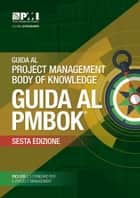 A Guide to the Project Management Body of Knowledge (PMBOK® Guide)–Sixth Edition (ITALIAN) ebook by Project Management Institute