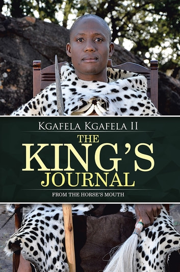 The King's Journal - From the Horse's Mouth ebook by Kgafela Kgafela II