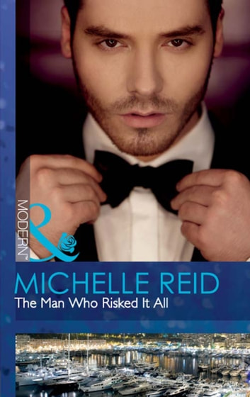 The Man Who Risked It All (Mills & Boon Modern) 電子書 by Michelle Reid