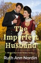 The Imperfect Husband ebook by Ruth Ann Nordin