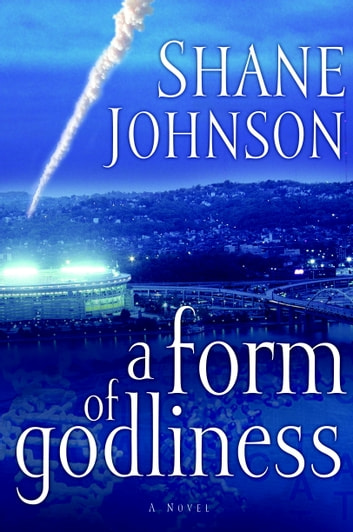 A Form of Godliness ebook by Shane Johnson