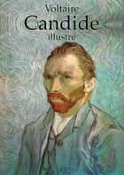 Candide, ou l'Optimisme (illustré) ebook by Voltaire, Vincent van Gogh