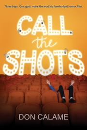 Call the Shots ebook by Don Calame