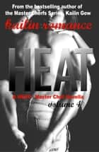 Heat - HEAT: Master Chef Series, #4 ebook by Kailin Gow