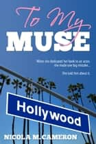 To My Muse ebook by Nicola M. Cameron