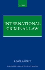 International Criminal Law ebook by Roger O'Keefe