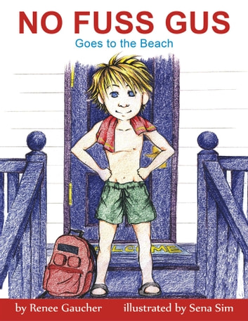 No Fuss Gus - Goes to the Beach ebook by R. M. Gaucher