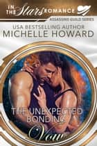 The Unexpected Bonding Vow ebook by Michelle Howard