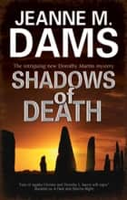 Shadows of Death ebook by Jeanne M. Dams