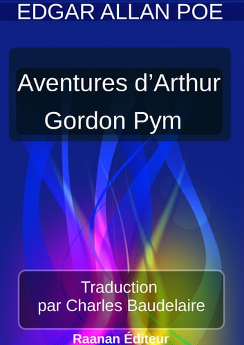 AVENTURES D'ARTHUR GORDON PYM DE NANTUCKET ebook by EDGAR ALLAN POE