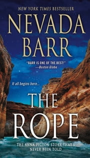 The Rope - An Anna Pigeon Novel ebook by Nevada Barr