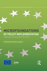 Microfoundations of Policy Implementation - Towards European Best Practices ebook by Phedon Nicolaides