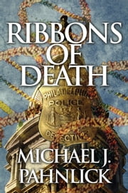 Ribbons of Death ebook by Michael J. Pahnlick