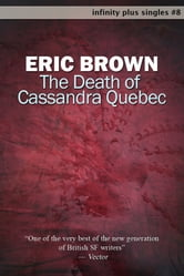 The Death of Cassandra Quebec ebook by Eric Brown
