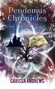 The Complete Pendomus Chronicles Trilogy ebook by Carissa Andrews
