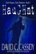Haughnt ebook by David C. Cassidy