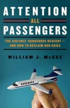 Attention All Passengers ebook by William J. McGee