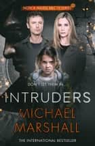 The Intruders ekitaplar by Michael Marshall