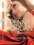 Just One Night - One Night in His Arms\One Intimate Night ebook by Penny Jordan