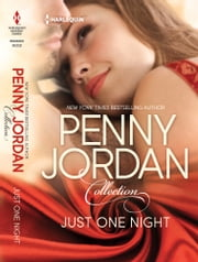 Just One Night: One Night in His Arms\One Intimate Night - One Night in His Arms\One Intimate Night ebook by Penny Jordan