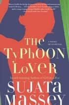 Ebook The Typhoon Lover di Sujata Massey