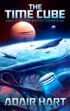 The Time Cube - Book 11 of The Evaran Chronicles ebook by Adair Hart