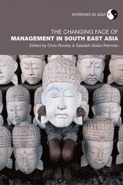 The Changing Face of Management in South East Asia ebook by Chris Rowley,Saaidah Abdul-Rahman