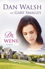 De wens ebook by Dan Walsh,Gary Smalley