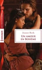 Un amour en Bohême ebook by Joanne Rock