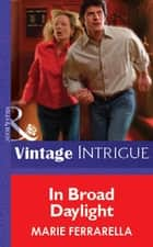 In Broad Daylight (Mills & Boon Vintage Intrigue) ebook by Marie Ferrarella