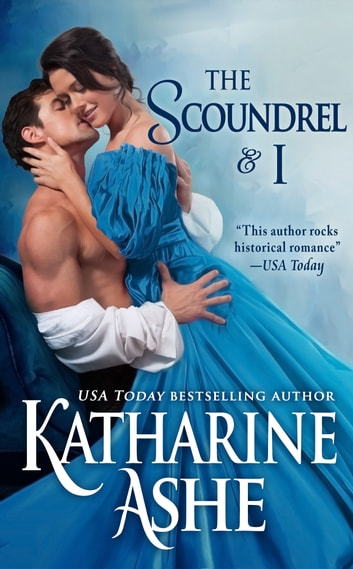 The Scoundrel and I - A Novella ebook by Katharine Ashe