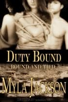 Duty Bound ebook by Myla Jackson