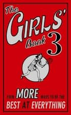 The Girls' Book 3 - Even More Ways to be the Best at Everything ebook by Tracey Turner