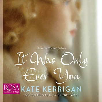 It Was Only Ever You audiobook by Kate Kerrigan