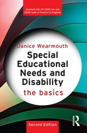 Special Educational Needs and Disability: The Basics ebook by Janice Wearmouth