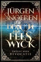 De Demon van Felswyck ebook by Jürgen Snoeren