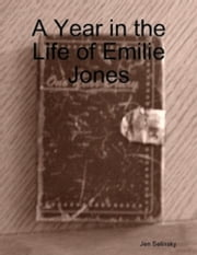 A Year in the Life of Emilie Jones ebook by Jen Selinsky