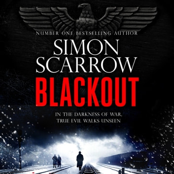Blackout - An unforgettable new novel from the Sunday Times bestselling author audiobook by Simon Scarrow