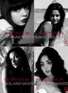 Beautiful in Black and White Collected Edition 2 - 4 erotic photo books in one ebook by Athena Watson