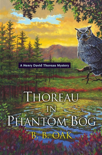 Thoreau in Phantom Bog ebook by B. B. Oak