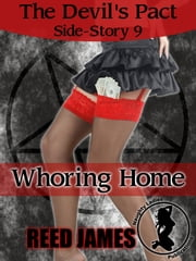 The Devil's Pact Side-Story: Whoring Home ebook by Reed James