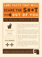 1,001 Facts that Will Scare the S#*t Out of You ebook by Cary Mcneal