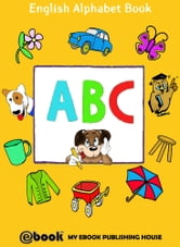 ABC: English Alphabet Book ebook by My Ebook Publishing House