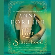 The Lost Sisterhood - A Novel audiobook by Anne Fortier