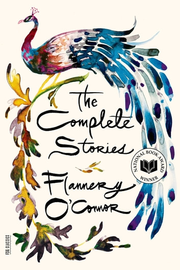 The Complete Stories ebook by Flannery O'Connor