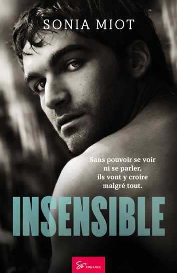 Insensible - Romance eBook by Sonia Miot