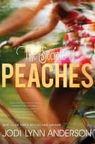 The Secrets of Peaches ebook by Jodi Lynn Anderson