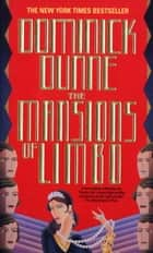 The Mansions of Limbo ebook by Dominick Dunne