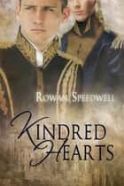 Kindred Hearts ebook by Rowan Speedwell