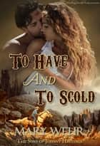 To Have and to Scold ebook by Mary Wehr